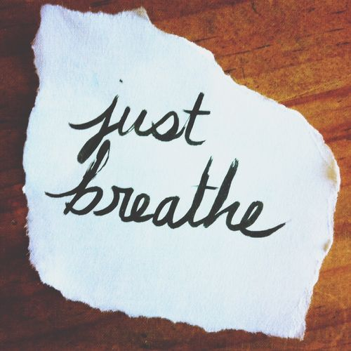 Just breathe MAY15